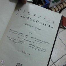 Libros de segunda mano: LIBRO CIENCIAS COSMOLOGICAS 1ER CURSO 4ª EDICION 1944 E.C.I.R L-3116-43. Lote 55074069