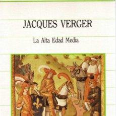 Libros de segunda mano: LA ALTA EDAD MEDIA - JACQUES VERGER. Lote 55087949