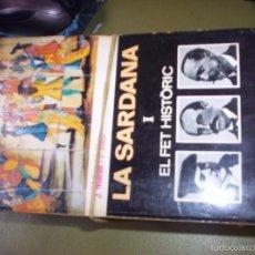 Libros de segunda mano: LA SARDANA, EL FET HISTORIC,EL MUSICAL,EL LITERARIO - 3 TOMOS - BRUGUERA 1970 -TEXTO EN CATALAN. Lote 55095149