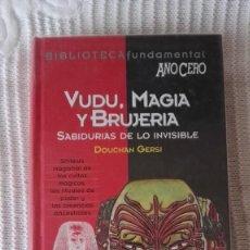 Libros de segunda mano: VUDÚ, MAGIA Y BRUJERÍA. DOUCHAN GERSI. RITUALES Y BRUJERÍA.. Lote 55098622