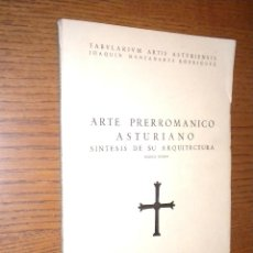 Libros de segunda mano: ARTE PRERROMANICO ASTURIANO SINTESIS DE SU ARQUITECTURA / JOAQUIN MANZANARES RODRIGUEZ. Lote 55108544