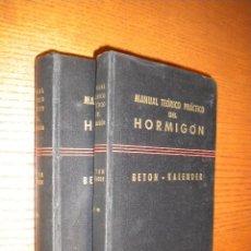 Libros de segunda mano: MANUAL TEÓRICO PRÁCTICO DEL HORMIGÓN / TOMO I Y II / BETON KALENDER. Lote 55113502
