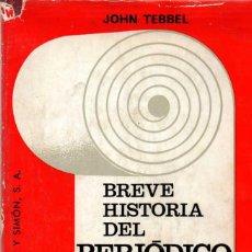 Libros de segunda mano: BREVE HISTORIA DEL PERIÓDICO NORTEAMERICANO - JOHN TEBBEL. Lote 55119378