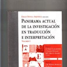 Libros de segunda mano: EMILIO ORTEGA ARJONILLA PANORAMA ACTUAL DE LA INVESTIGACIÓN EN TRADUCCIÓN E INTERPRETACIÓN VOLUMEN I. Lote 55137362