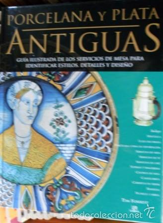 PORCELANA Y PLATA ANTIGUAS, TIM FORREST (Libros de Segunda Mano - Bellas artes, ocio y coleccionismo - Otros)