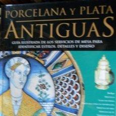 Libros de segunda mano: PORCELANA Y PLATA ANTIGUAS, TIM FORREST. Lote 55149496