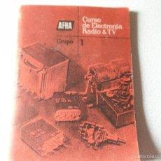 Libros de segunda mano: CURSO DE ELECTRONICA RADIO & TV AFHA GRUPO 1 LIBRITO DE 10 CN POR 8. Lote 55151093