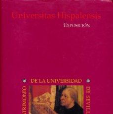 Libros de segunda mano: UNIVERSITAS HISPALENSIS : PATRIMONIO DE LA UNIVERSIDAD DE SEVILLA --- VV.AA.. Lote 55156665