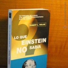 Libros de segunda mano - LO QUE EINSTEIN NO SABÍA - ROBERT WOLKE - 55178777