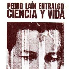 Libros de segunda mano: CIENCIA Y VIDA - PEDRO LAÍN ENTRALGO. Lote 55180081
