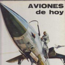 Libros de segunda mano: AVIONES DE HOY JEAN RIVERAIN PLAZA & JANES EDITORES 67 PAGINAS BARCELONA 1967 LE871. Lote 55230777