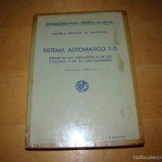 Libros de segunda mano: TELEFÓNICA - SISTEMA AUTOMÁTICO 7D. Lote 55303567