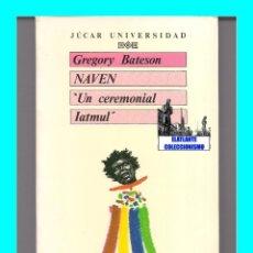 Libros de segunda mano: NAVEN - UN CEREMONIAL IATMUL - GREGORY BATESON - JÚCAR 1990 - NUEVA GUINEA - EXCELENTE. Lote 95518976