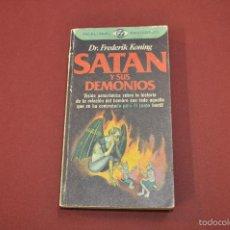 Livres d'occasion: SATAN Y SUS DEMONIOS - DR. FREDERIK KONING - PLAZA&JANES - ESB. Lote 55313687