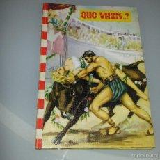 Libros de segunda mano: COLECCION FELICIDAD Nº 5 : QUO VADIS - HENRIK SIENKIEWICZ - EDITORIAL FELICIDAD AÑO 1962. Lote 55314523