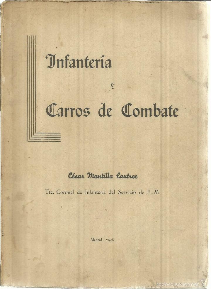INFANTERÍA Y CARROS DE COMBATE. CÉSAR MANTILLA LAUTREC. MADRID. 1948 (Libros de Segunda Mano - Ciencias, Manuales y Oficios - Otros)