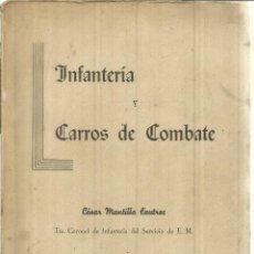 Libros de segunda mano: INFANTERÍA Y CARROS DE COMBATE. CÉSAR MANTILLA LAUTREC. MADRID. 1948. Lote 55315324