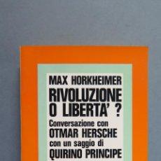 Libros de segunda mano: RIVOLUZIONE O LIBERTA'?. MAX HORKHEIMER. Lote 55315881