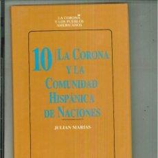 Libros de segunda mano: LA CORONA Y LA COMUNIDAD HISPÁNICA DE NACIONES. JULIÁN MARÍAS. Lote 55318541