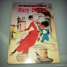 Libros de segunda mano: LAS AVENTURAS DE MARY POPPINS - PELICULAS FAMOSAS - EDICIONES GAISA - WALT DISNEY - AÑO 1967. Lote 55333783