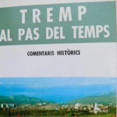 Libros de segunda mano: TREMP AL PAS DEL TEMPS COMENTARIS HISTÒRICS JESÚS MIR I AMAT . Lote 55334039