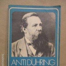 Libros de segunda mano: ANTI DÜHRING: . FEDERICO ENGELS. - EDITORIAL CARTAGO / TIRADA 4.000 EJEMPLARES. Lote 55338191