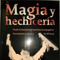 Libros de segunda mano: LIBRO MAGIA Y HECHICERIA DE NEVILL DRURY. Lote 55342470