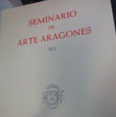 Libros de segunda mano: SEMINARIO DE ARTE ARAGONES Nº 41 AÑO 1987. Lote 55352259