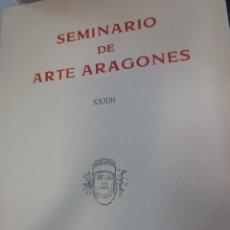 Libros de segunda mano: SEMINARIO DE ARTE ARAGONES Nº 33 AÑO 1981. Lote 55352289