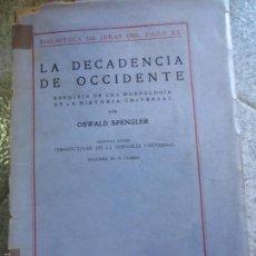 Libros de segunda mano: LA DECADENCIA DE OCCIDENTE SEGUNDA PARTE VOL 4 PERSPECTIVAS DE LA HISTORIA UNIVERSA EDIT CALPE 1937. Lote 55363882