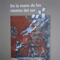 Libros de segunda mano: DE LA MANO DE LOS VIENTOS DEL SUR JOSE FUENTES MANFREDI 1 EDICION 2008. Lote 55365722