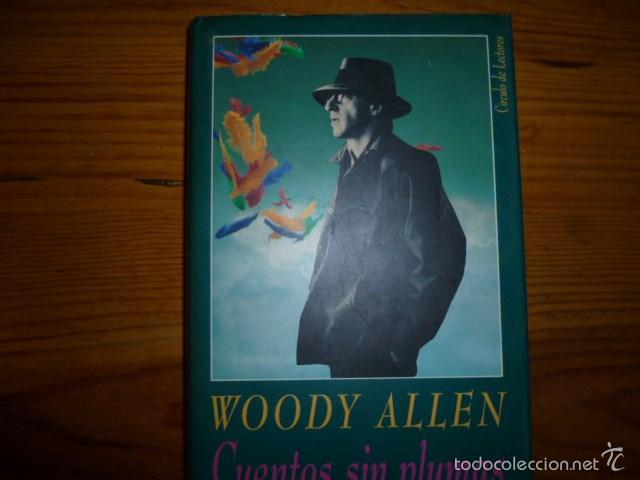WOODY ALLEN - CUENTOS SIN PLUMAS - CIRCULO DE LECTORES 1991 (Libros de Segunda Mano (posteriores a 1936) - Literatura - Otros)