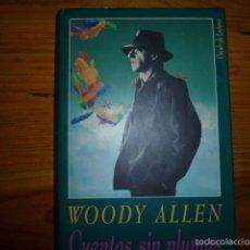Libros de segunda mano: WOODY ALLEN - CUENTOS SIN PLUMAS - CIRCULO DE LECTORES 1991. Lote 55373180