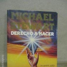 Libros de segunda mano: STEWART, MICHAEL: DERECHO A NACER (PLAZA Y JANES) . Lote 55378658