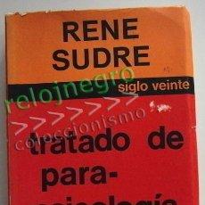 Libros de segunda mano: TRATADO DE PARAPSICOLOGÍA - LIBRO RENE SUDRE HISTORIA MISTERIO HIPNOTISMO TELEPATÍA TELEPLASTIA ETC. Lote 55384186