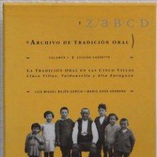 Libros de segunda mano: LA TRADICIÓN ORAL DE LAS CINCO VILLAS. ARCHIVOS DE TRADICIÓN ORAL. ZARAGOZA. ARAGÓN. Lote 55384770