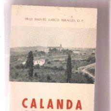 Libros de segunda mano: GARCIA MIRALLES,,,. HISTORIA DE CALANDA , 1969. Lote 55390129