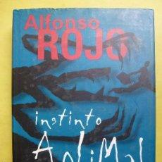 Libros de segunda mano: INSTINTO ANIMAL. ALFONSO ROJO.. Lote 55394653