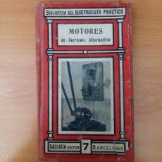 Libros de segunda mano: MANUAL MOTORES DE CORRIENTE ALTERNATIVA 7. GALLACH. BIBLIOTECA ELECTRICISTA PRACTICO. Lote 55396933