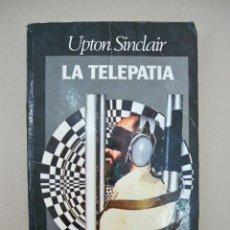 Libros de segunda mano: LA TELEPATIA - UPTON SINCLAIR - 1977 - (LA OTRA REALIDAD) - 314 PAGINAS. Lote 55398515