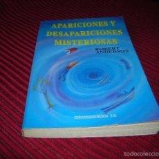 Libros de segunda mano: LIBRO APARICIONES Y DESAPARICIONES MISTERIOSAS,POR ROBERT ANDERSON . Lote 55402579