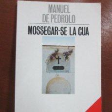 Libros de segunda mano: LIBRO/LLIBRE Nº36 MOSSEGAR-SE LA CUA DE MANUEL DE PEDROLO.- EDICIONS 62. Lote 55499160