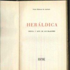 Libros de segunda mano: HERÁLDICA. CIENCIA Y ARTE DE LOS BLASONES. PEDRO BALTASAR DE ANDRADE. Lote 55665201