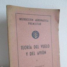 Libros de segunda mano: TEORIA DEL VUELO Y DEL AVION. INSTRUCCION AERONAUTICA PREMILITAR. 1942. VER FOTOGRAFIAS ADJUNTAS. Lote 55684198