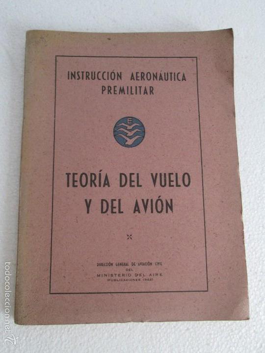 Libros de segunda mano: TEORIA DEL VUELO Y DEL AVION. INSTRUCCION AERONAUTICA PREMILITAR. 1942. VER FOTOGRAFIAS ADJUNTAS - Foto 5 - 55684198
