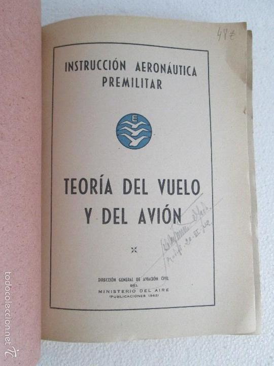 Libros de segunda mano: TEORIA DEL VUELO Y DEL AVION. INSTRUCCION AERONAUTICA PREMILITAR. 1942. VER FOTOGRAFIAS ADJUNTAS - Foto 6 - 55684198