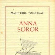 Libros de segunda mano: MARGUERITE YOURCENAR ANNA SOROR ELS LLIBRES DE GLAUCO LAERTES 1983 1ª EDICIÓ DIBUIXS ELISA ANECHINA. Lote 55691135
