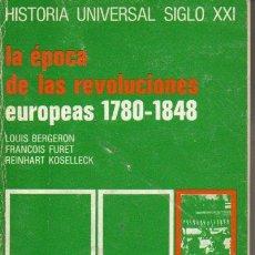 Libros de segunda mano: HISTORIA UNIVERSAL SIGLO XXI Nº 26 : ÉPOCA DE LAS REVOLUCIONES EUROPEAS 1780/1848. Lote 126488603