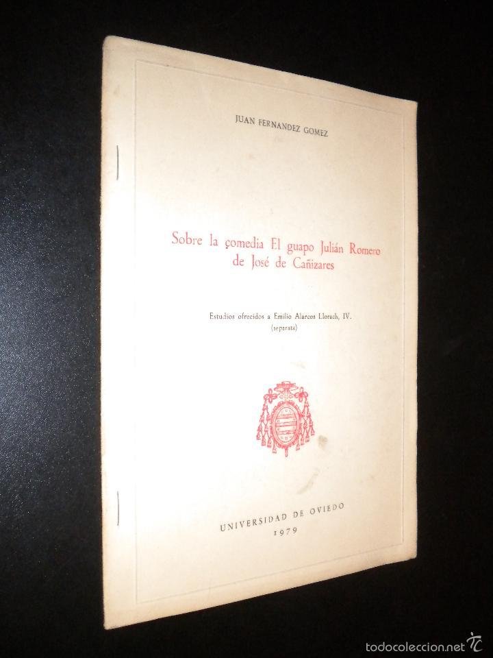 SOBRE LA COMEDIA EL GUAPO JULIAN ROMERO DE JOSE CAÑIZARES / JUAN FERNANDEZ GOMEZ (Libros de Segunda Mano - Ciencias, Manuales y Oficios - Otros)