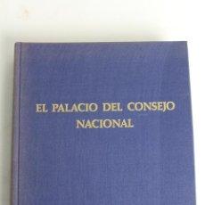 Libros de segunda mano: L-1404 EL PALACIO DEL CONSEJO NACIONAL. MADRID 1974. Lote 55709534